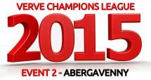 2015 VERVE Champions League Event 2 @ Abergavenny Leisure Centre